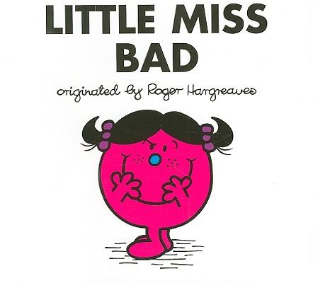 Little Miss Bad By Hargreaves, Roger/ Hargreaves, Roger (ILT)